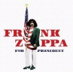 Frank Zappa Frank Zappa For President CD