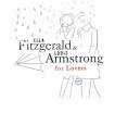 Louis Armstrong Ella Fitzgerald Ella & Louis For Lovers CD