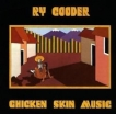 RY COODER - CHICKEN SKIN MUSIC CD