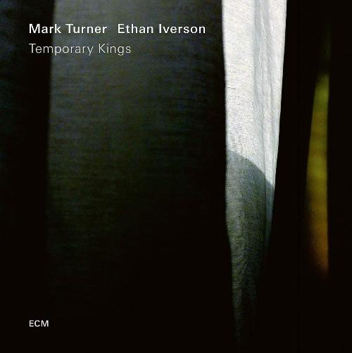 Mark Turner / Ethan Iverson Temporary Kings LP