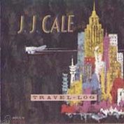 J.J. CALE - TRAVEL LOG CD