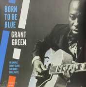 GRANT GREEN - BORN TO BE BLUE + 2 BONUS TRACKS LP