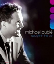 MICHAEL BUBLE - CAUGHT IN THE ACT Blu-Ray