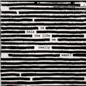 Roger Waters Is This The Life We Really Want? 2 LP