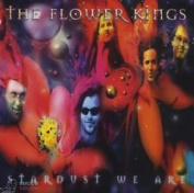 THE FLOWER KINGS - STARDUST WE ARE 2 CD