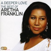 ARETHA FRANKLIN - A DEEPER LOVE: THE BEST OF ARETHA FRANKLIN 2 CD