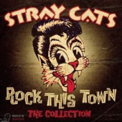 STRAY CATS - ROCK THIS TOWN - THE COLLECTION CD