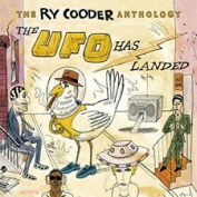 RY COODER - THE RY COODER ANTHOLOGY: THE UFO HAS LANDED 2 CD