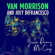 Van Morrison  / Joey DeFrancesco You're Driving Me Crazy CD