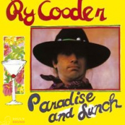 RY COODER - PARADISE AND LUNCH CD