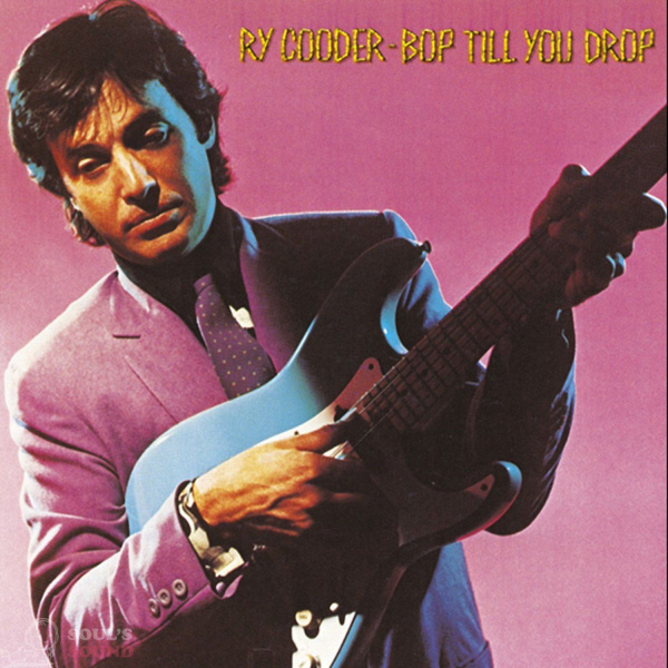 RY COODER - BOP TILL YOU DROP LP