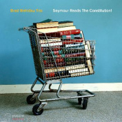 Brad Mehldau Trio Seymour Reads the Constitution! CD
