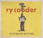 RY COODER - PULL UP SOME DUST AND SIT DOWN CD