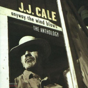 J.J. Cale - Anyway The Wind Blows - The Anthology 2CD