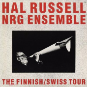 Hal Russell NRG Ensemble ‎– The Finnish/Swiss Tour LP